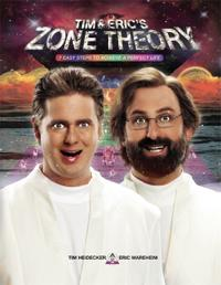 Tim & Eric's Zone Theory