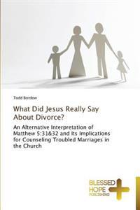What Did Jesus Really Say about Divorce?