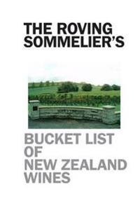 The Roving Sommelier's Bucket List of New Zealand Wines