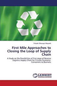 First Mile Approaches to Closing the Loop of Supply Chain