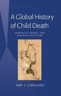 A Global History of Child Death: Mortality, Burial, and Parental Attitudes