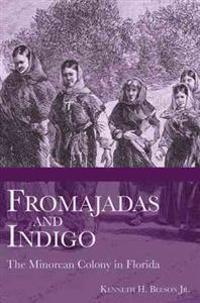 Fromajadas and Indigo:: The Minorcan Colony in Florida