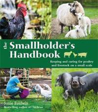 Smallholder's Handbook: Keepingcaring for poultrylivestock on a small scale