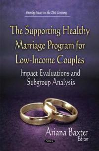 Supporting healthy marriage program for low-income couples - impact evaluat