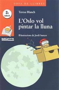 Blanch Gasol, T: L'Oslo vol pintar la lluna