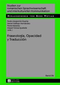 Fraseologia, Opacidad y Traduccion