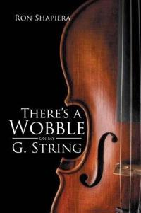 There's a Wobble on My G. String