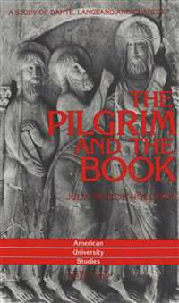 The Pilgrim and the Book: A Study of Dante, Langland and Chaucer