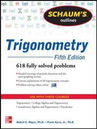 Schaum's Outline of Trigonometry, 5th Edition: 618 Solved Problems + 20 Videos