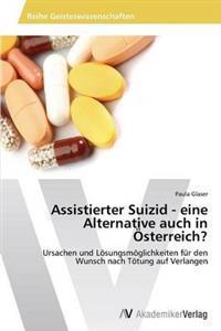 Assistierter Suizid - Eine Alternative Auch in Osterreich?