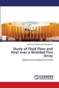 Study of Fluid Flow and Heat Over a Shielded Fins Array