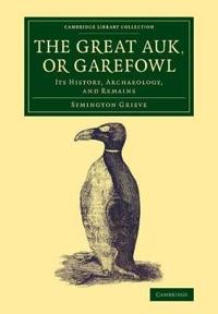 The Great Auk, or Garefowl