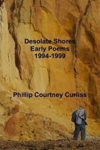 Desolate Shores (Early Poems 1994-1999)