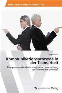 Kommunikationsprozesse in Der Teamarbeit