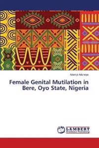 Female Genital Mutilation in Bere, Oyo State, Nigeria