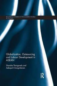 Globalization, Outsourcing and Labour Development in ASEAN