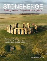Stonehenge: Making Sense of a Prehistoric Mystery