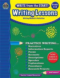 Write from the Start! Writing Lessons, Grade 6-8: Writing Models & Activities