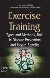 Exercise training - types & methods, role in disease prevention & health be