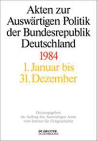 Akten Zur Politik Der Bundesrepublik Deutschland 1984