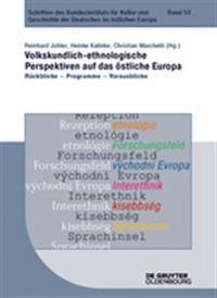 Volkskundlich-ethnologische Perspektiven Auf Das Östliche Europa
