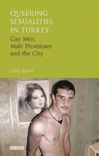 Queering Sexualities in Turkey