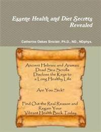 Essene Health and Diet Secrets Revealed