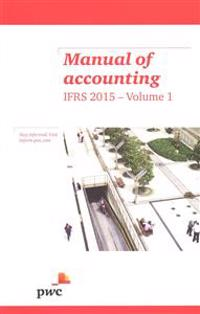 Manual of Accounting IFRS 2015 / Illustrated IFRS Consolidated Financial Statements for 2014 Year Ends