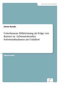 """Unterlassene Hilfeleistung ALS Folge Von Kursen Zu ?lebensrettenden Sofortmanahmen Am Unfallort"""""""