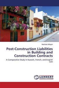 Post-Construction Liabilities in Building and Construction Contracts