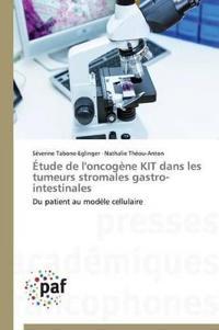 �tude de l'Oncog�ne Kit Dans Les Tumeurs Stromales Gastro-Intestinales