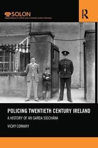 Policing Twentieth Century Ireland