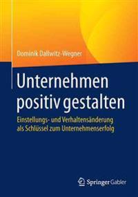 Unternehmen Positiv Gestalten