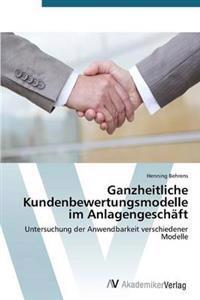 Ganzheitliche Kundenbewertungsmodelle Im Anlagengeschaft