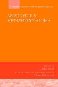 Aristotle's Metaphysics Alpha: Symposium Aristotelicum