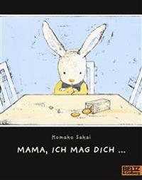 Mama, ich mag dich ...