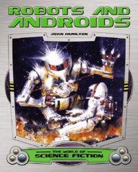 Robots and Androids