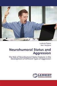 Neurohumoral Status and Aggression