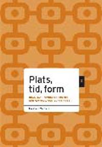 Plats, tid, form