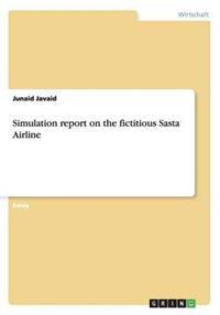 Simulation Report on the Fictitious Sasta Airline
