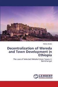 Decentralization of Wereda and Town Development in Ethiopia