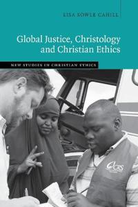 Global Justice, Christology. and Christian Ethics