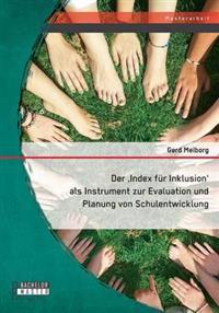 Der Index Fur Inklusion' ALS Instrument Zur Evaluation Und Planung Von Schulentwicklung