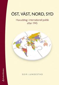 Öst, väst, nord, syd : huvuddrag i internationell politik efter 1945