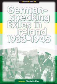 German-Speaking Exiles in Ireland 1933-1945