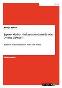 """Japans Medien - Informationskartelle Oder """"Vierte Gewalt""""?"""
