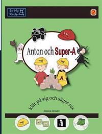 Anton Och Super-A Klär På Sig Och Säger Nix: Vardagsfärdigheter För Barn Med Autism Och ADHD