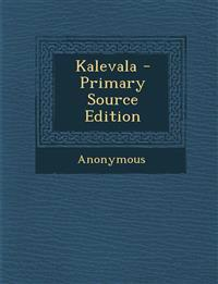 Kalevala - Primary Source Edition