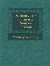 Alhambra - Primary Source Edition