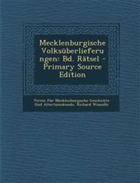 Mecklenburgische Volksuberlieferungen: Bd. Ratsel - Primary Source Edition